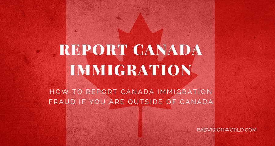 How to Report Canada Immigration Fraud If You Are Outside of Canada