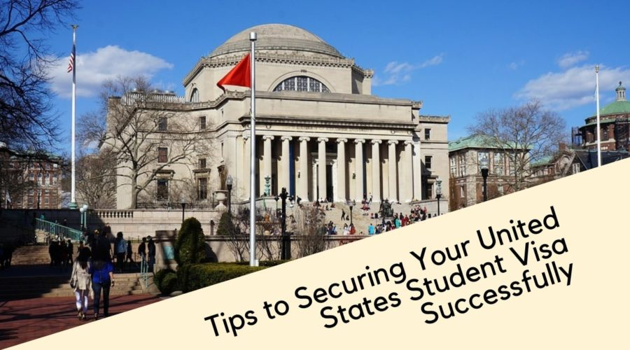 Tips to Securing Your United States Student Visa Successfully