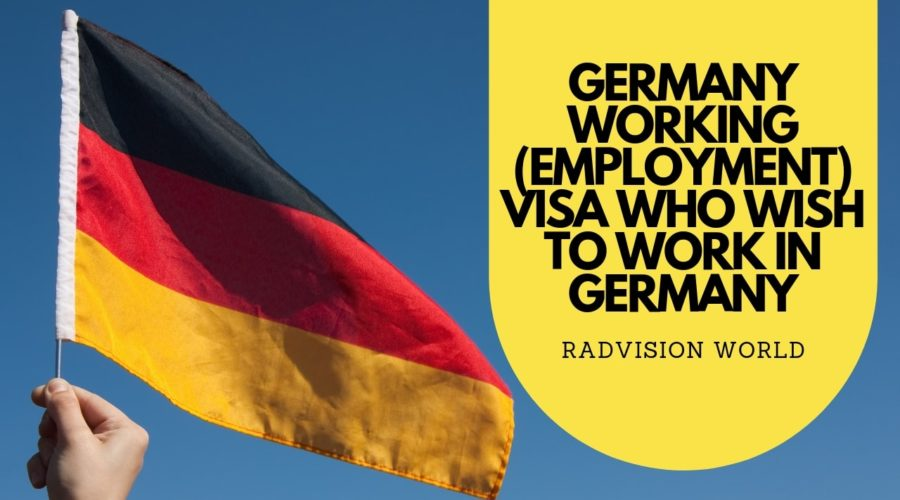 Germany Working (Employment) Visa Who Wish to Work in Germany