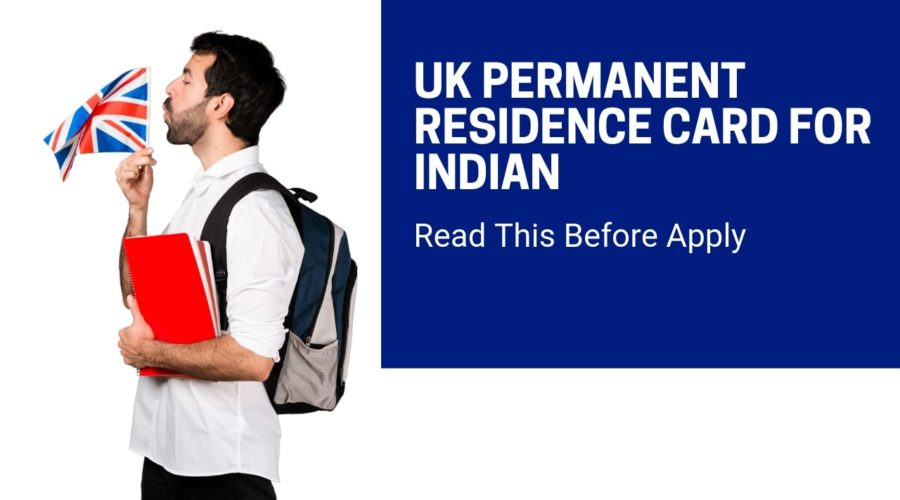 UK Permanent Residence Card for Indian – Read This Before Apply