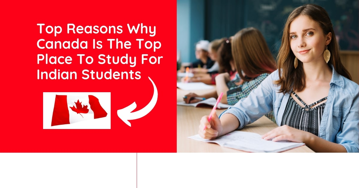 Top Reasons Why Canada Is The Top Place To Study For